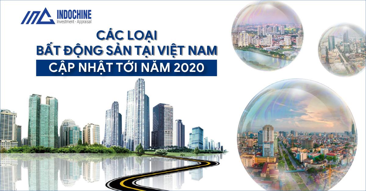 Các Loại Bất Động Sản Tại Việt Nam - Cập Nhật Tới Năm 2020