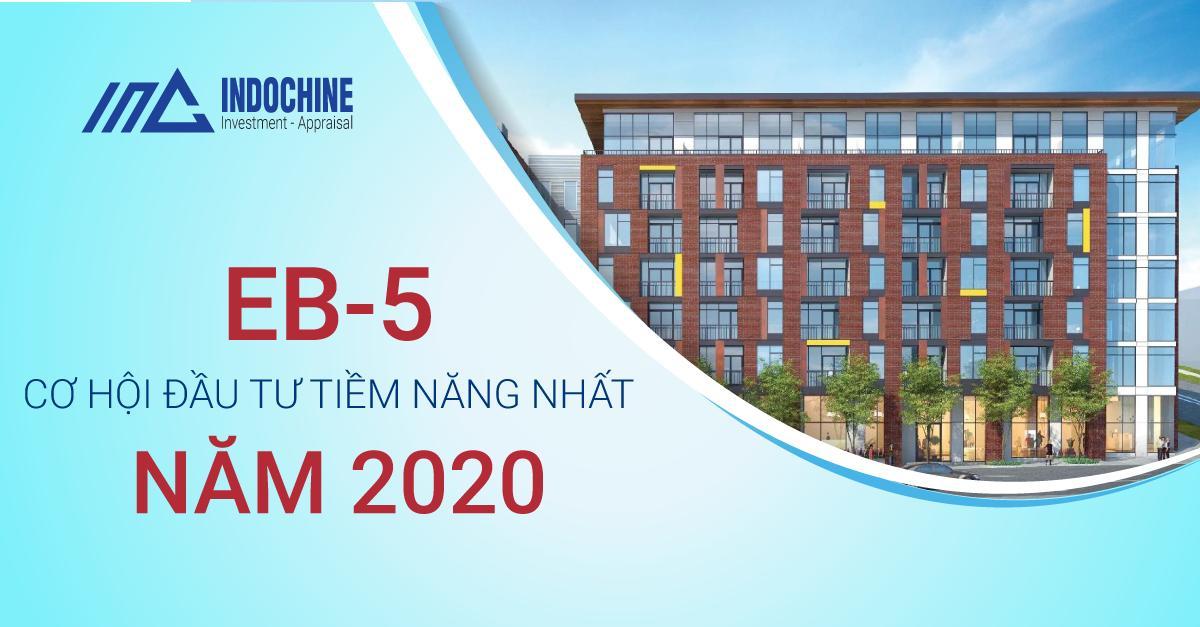 Đầu Tư Eb-5 Cơ Hội Tiềm Năng Tương Lai Năm 2020